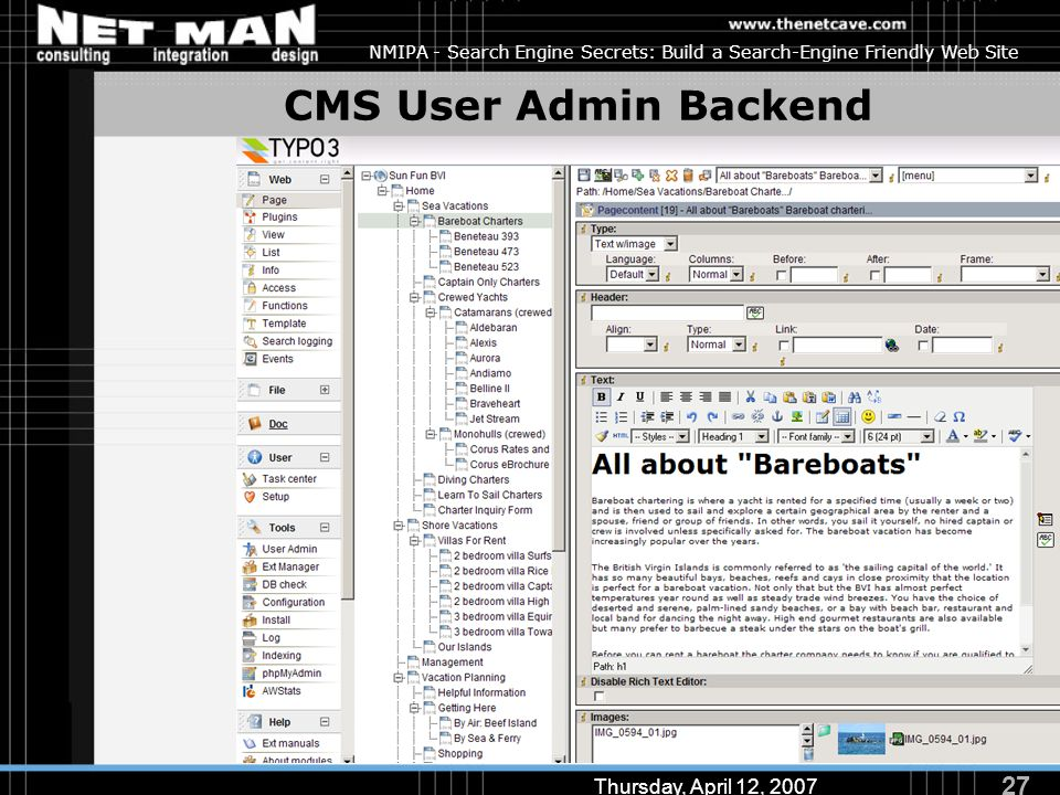 27 Thursday, April 12, 2007 NMIPA - Search Engine Secrets: Build a Search-Engine Friendly Web Site CMS User Admin Backend