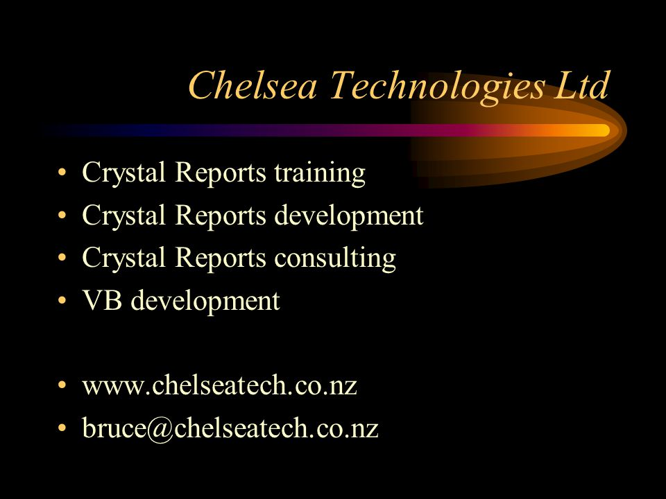 Chelsea Technologies Ltd Crystal Reports training Crystal Reports development Crystal Reports consulting VB development www.chelseatech.co.nz bruce@ch