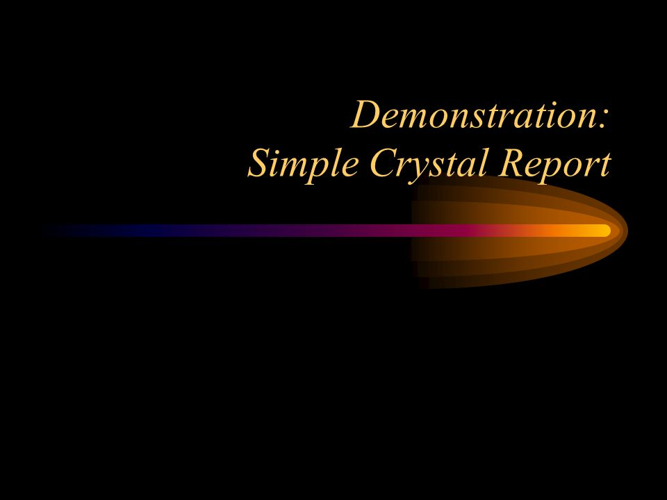 Demonstration: Simple Crystal Report