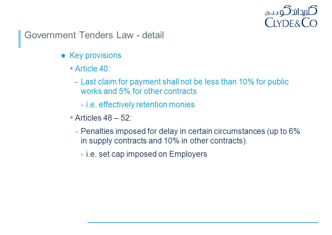Government Tenders Law - detail Key provisions  Article 40: -Last claim for payment shall not be less than 10% for public works and 5% for other contracts -i.e.