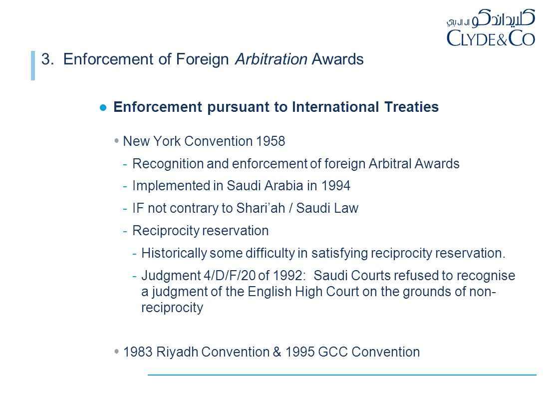 3. Enforcement of Foreign Arbitration Awards Enforcement pursuant to International Treaties  New York Convention 1958 -Recognition and enforcement of