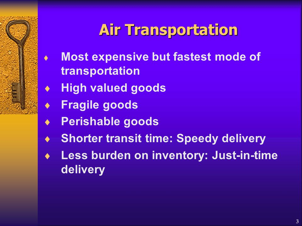4 Air Transportation  Air freight  By weight or volume  Steep progressive rate structure  Depending on commodities
