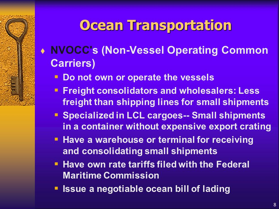 9 General Cargo  Packaged cargo transported not in container  Fiberboard (Cardboard) box, crate(wooden box), fiber drum, steel drum, wooden barrel, bag or sack, and bale  Loaded in the cargo holds  Refrigerated holds for frozen meat or fresh fruit
