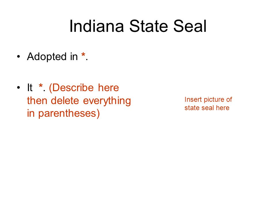 Indiana State Seal Adopted in *. It *.