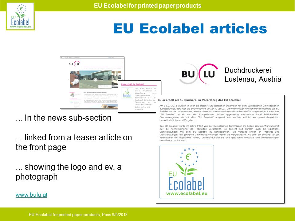 EU Ecolabel for printed paper products EU Ecolabel for printed paper products, Paris 9/5/2013 EU Ecolabel articles Buchdruckerei Lustenau, Austria...