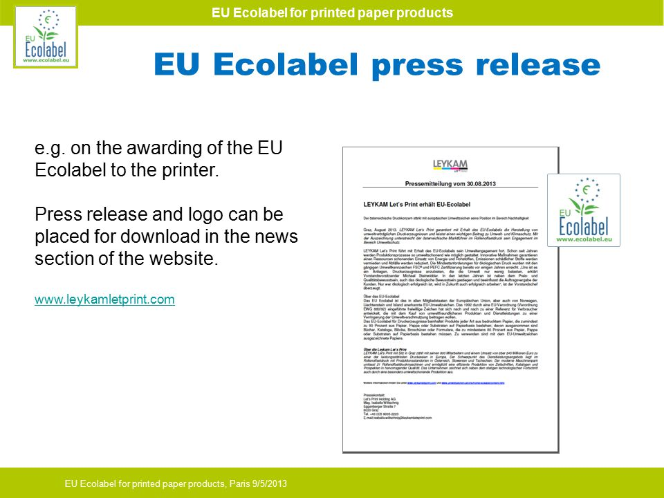 EU Ecolabel for printed paper products EU Ecolabel for printed paper products, Paris 9/5/2013 EU Ecolabel press release e.g.