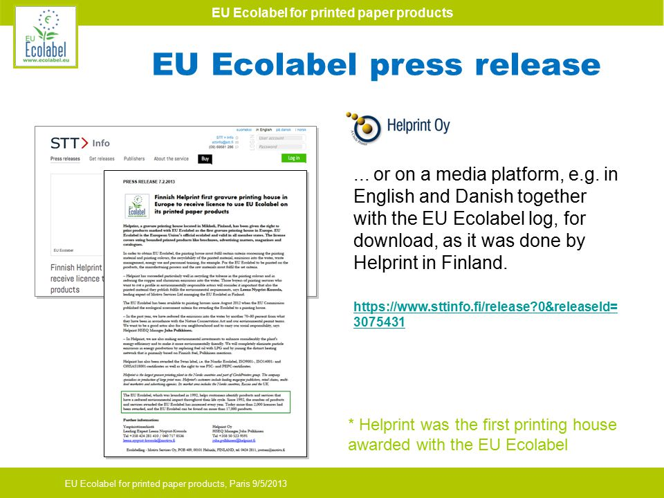 EU Ecolabel for printed paper products EU Ecolabel for printed paper products, Paris 9/5/2013... or on a media platform, e.g. in English and Danish to