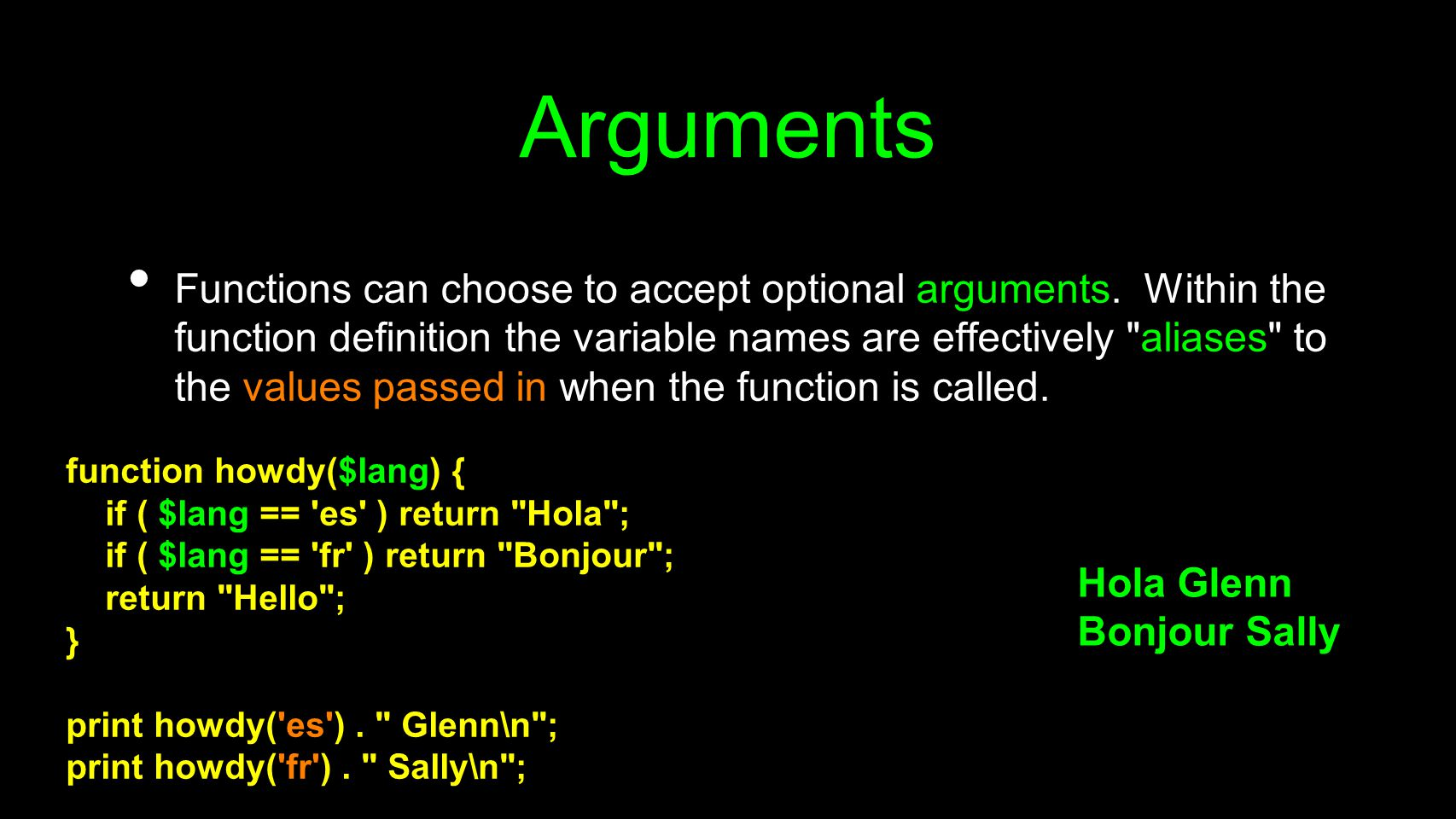 Arguments Functions can choose to accept optional arguments. Within the function definition the variable names are effectively