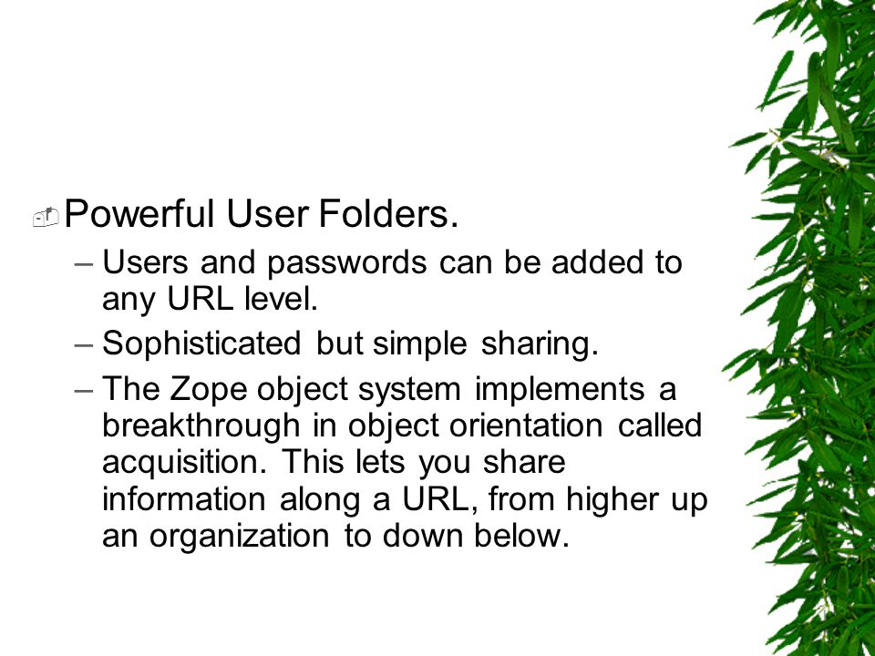  Built-in objects.–Zope automatically provides useful objects for website builders.
