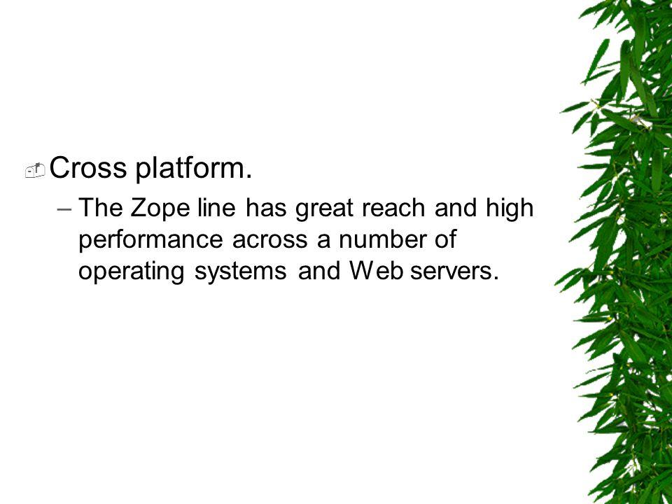  Cross platform.