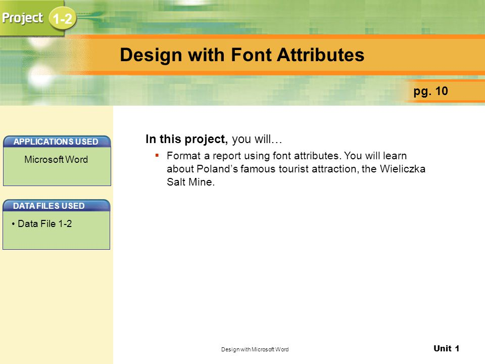 Unit 1 Design with Microsoft Word Design with Font Attributes pg.