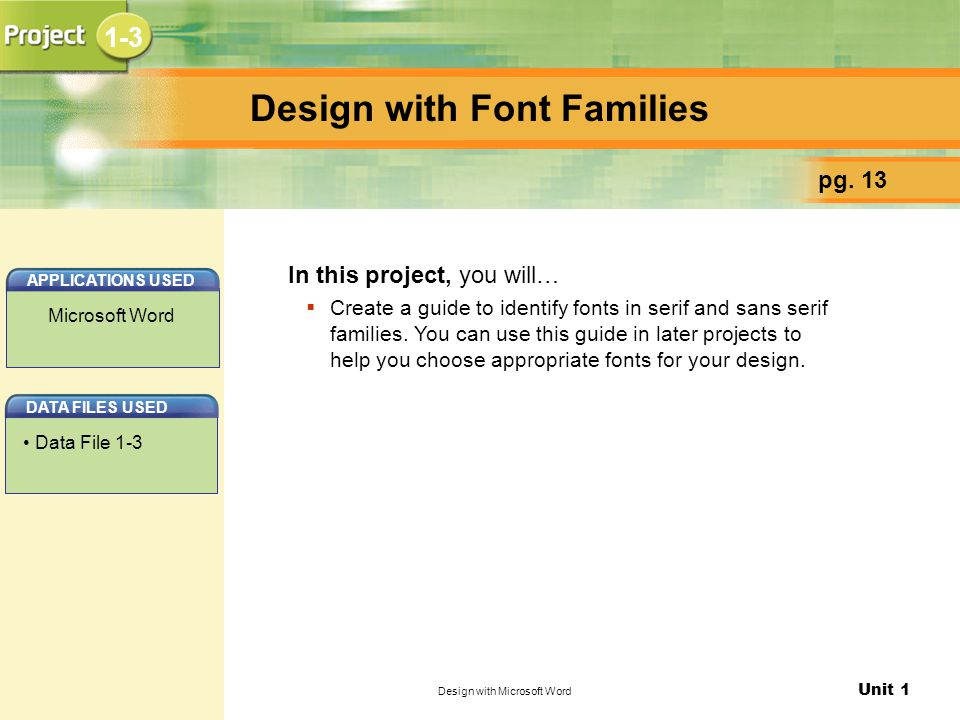 Unit 1 Design with Microsoft Word Design with Font Families pg.
