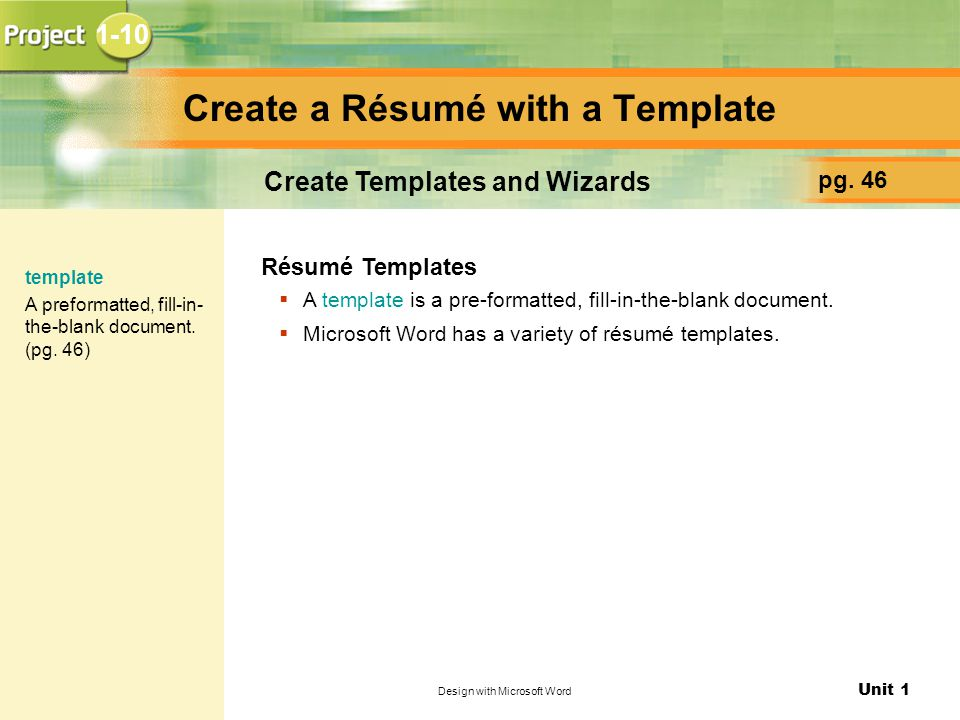 Unit 1 Design with Microsoft Word Create a Résumé with a Template pg.