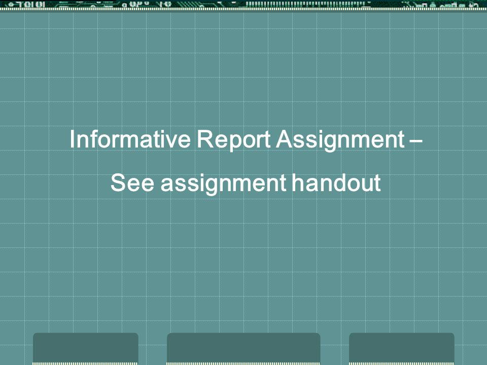 Informative Report Assignment – See assignment handout