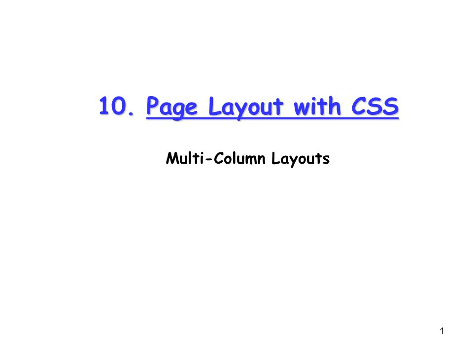 1 10. Page Layout with CSS Multi-Column Layouts