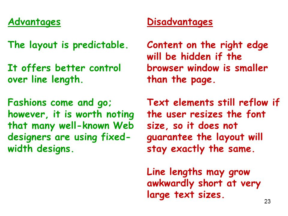 23 Advantages The layout is predictable.It offers better control over line length.