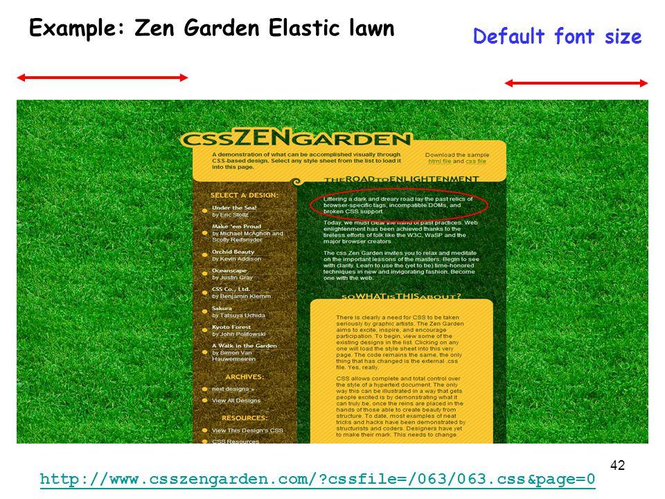 42 Default font size Example: Zen Garden Elastic lawn http://www.csszengarden.com/ cssfile=/063/063.css&page=0