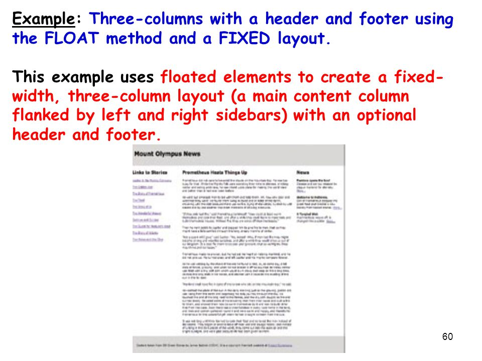 60 Example: Three-columns with a header and footer using the FLOAT method and a FIXED layout. This example uses floated elements to create a fixed- wi