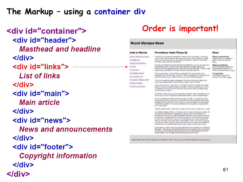 61 The Markup – using a container div Masthead and headline List of links Main article News and announcements Copyright information Order is important!
