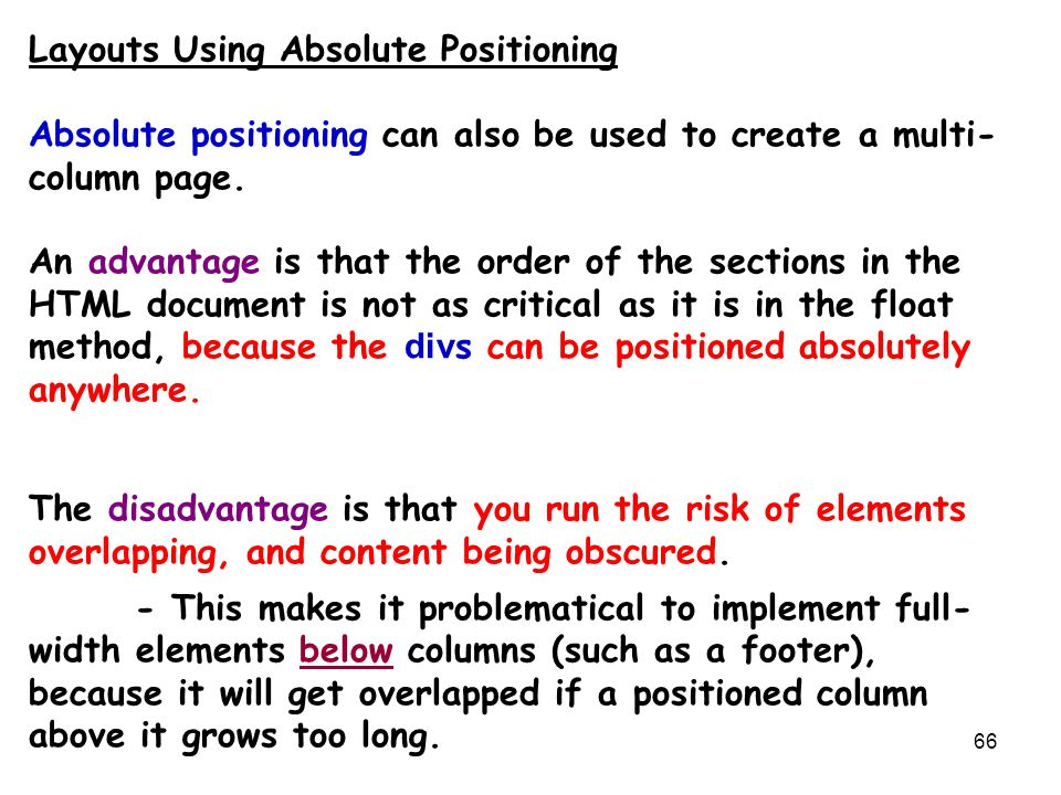 66 Layouts Using Absolute Positioning Absolute positioning can also be used to create a multi- column page. An advantage is that the order of the sect