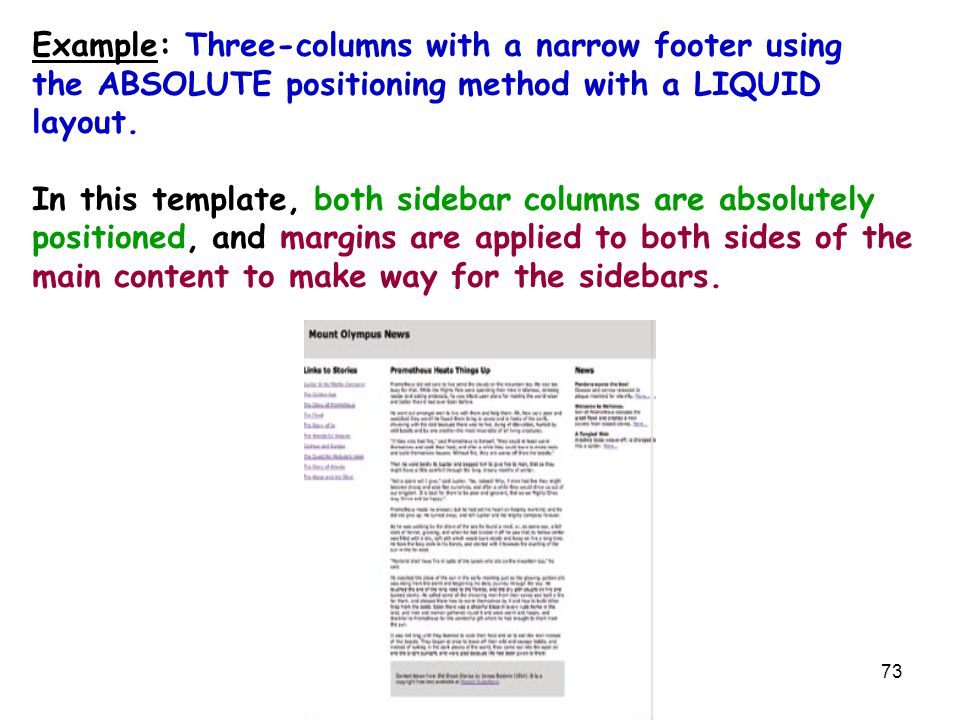 73 Example: Three-columns with a narrow footer using the ABSOLUTE positioning method with a LIQUID layout. In this template, both sidebar columns are