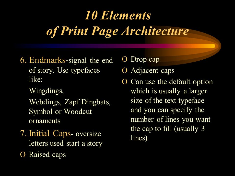 10 Elements of Print Page Architecture 6. Endmarks- signal the end of story.
