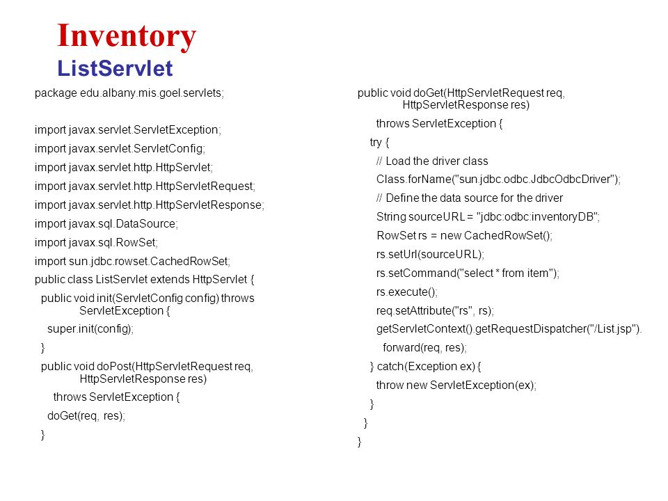 package edu.albany.mis.goel.servlets; import javax.servlet.ServletException; import javax.servlet.ServletConfig; import javax.servlet.http.HttpServlet