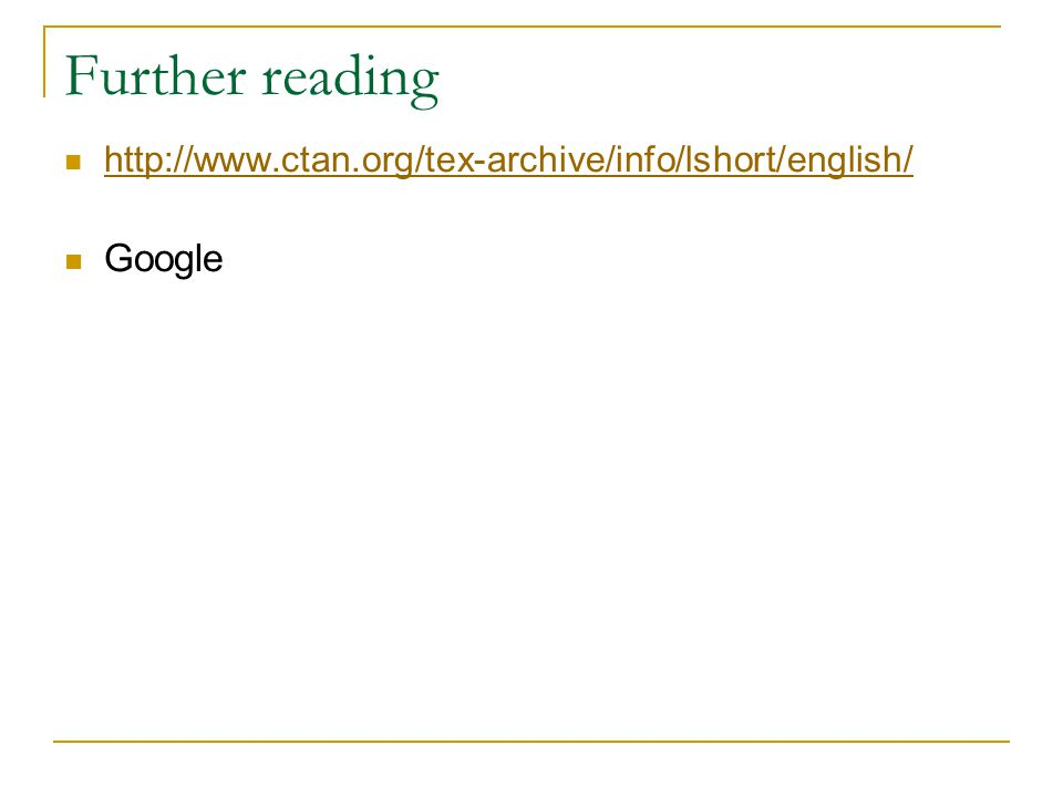 Further reading http://www.ctan.org/tex-archive/info/lshort/english/ Google