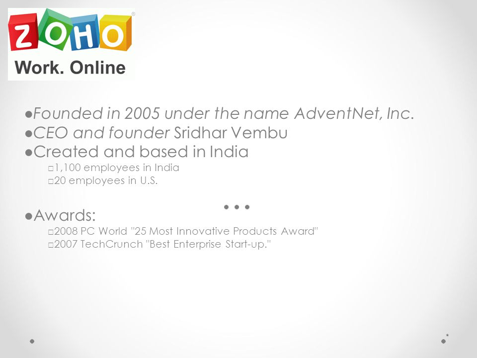 ●Founded in 2005 under the name AdventNet, Inc.