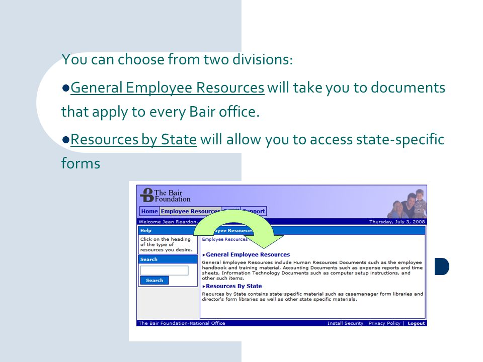 You can choose from two divisions: General Employee Resources will take you to documents that apply to every Bair office. Resources by State will allo