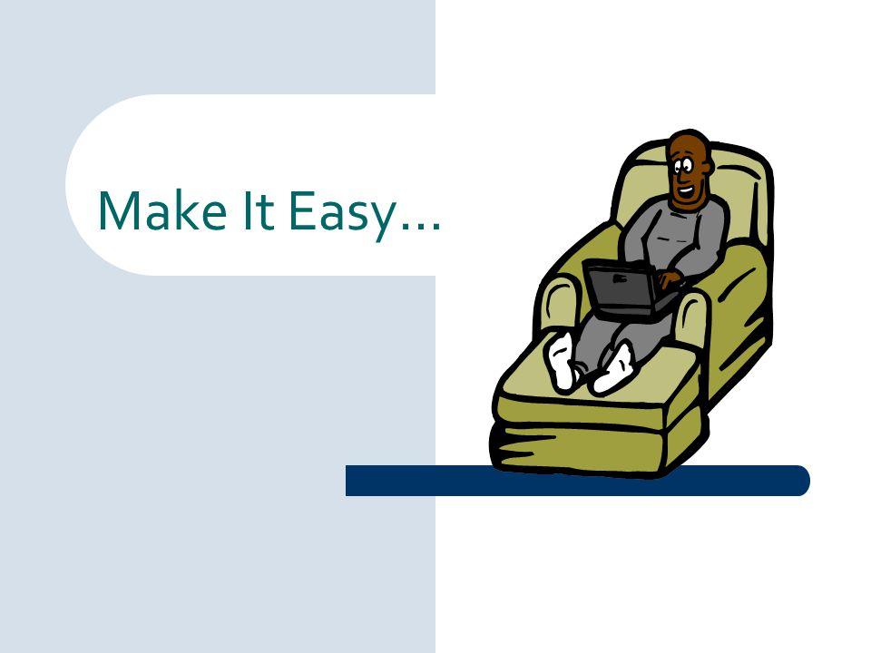 Make It Easy…