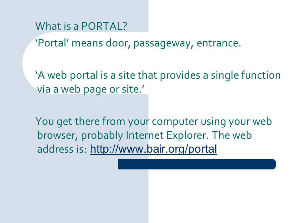 The Bair Portal is only for Bair staff to use.