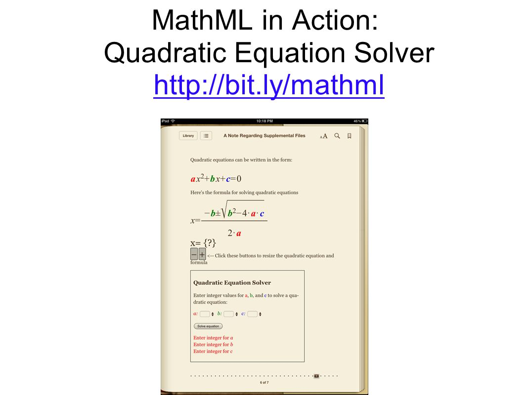 MathML in Action: Quadratic Equation Solver http://bit.ly/mathml http://bit.ly/mathml