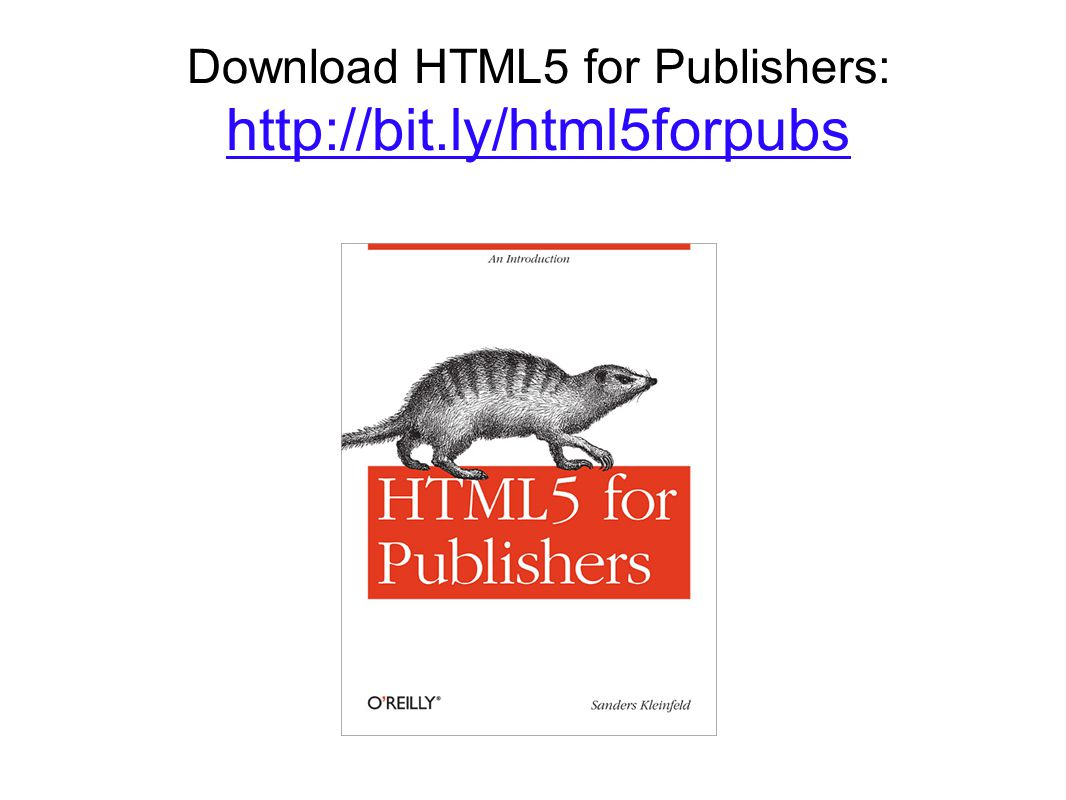 Download HTML5 for Publishers: http://bit.ly/html5forpubs http://bit.ly/html5forpubs