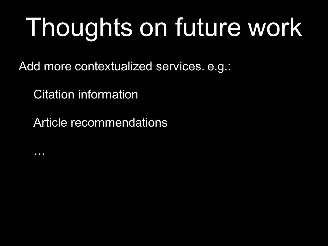 Thoughts on future work Add more contextualized services.