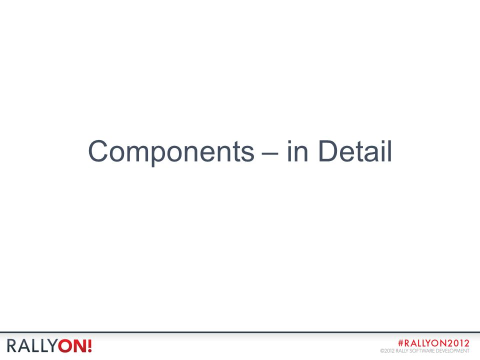 Components – in Detail