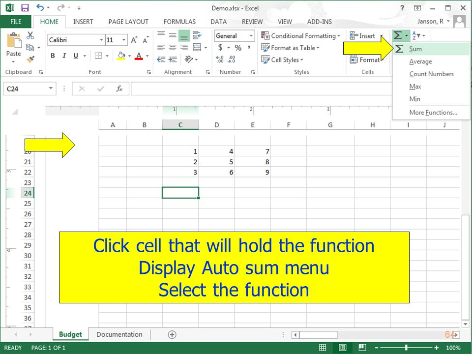 Copyright 2013 by Janson Industries 64 Click cell that will hold the function Display Auto sum menu Select the function