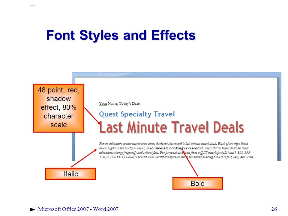 Microsoft Office 2007 - Word 200726 Font Styles and Effects 48 point, red, shadow effect, 80% character scale Italic Bold