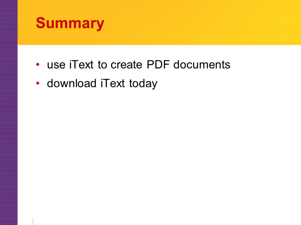 Summary use iText to create PDF documents download iText today