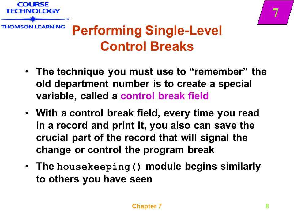 """7 Chapter 78 Performing Single-Level Control Breaks The technique you must use to """"remember"""" the old department number is to create a special variable"""