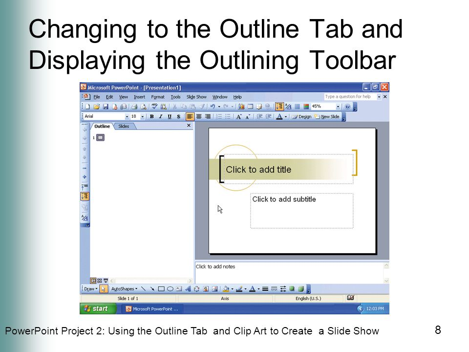 PowerPoint Project 2: Using the Outline Tab and Clip Art to Create a Slide Show 9