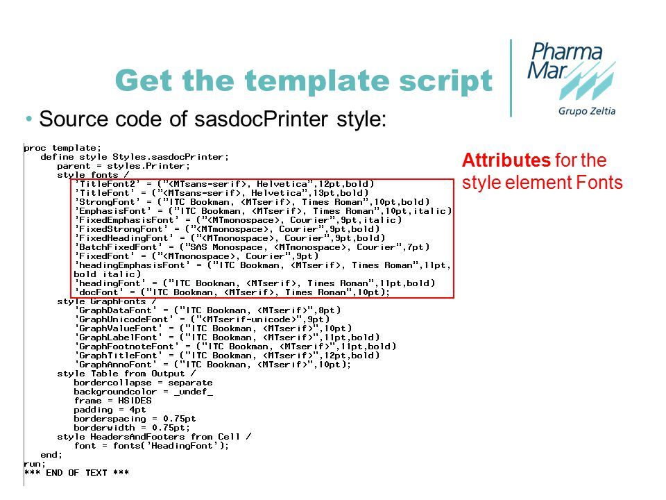 Get the template script Source code of sasdocPrinter style: Attributes for the style element Fonts