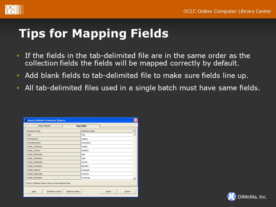 OCLC Online Computer Library Center Tips for Mapping Fields  If the fields in the tab-delimited file are in the same order as the collection fields t