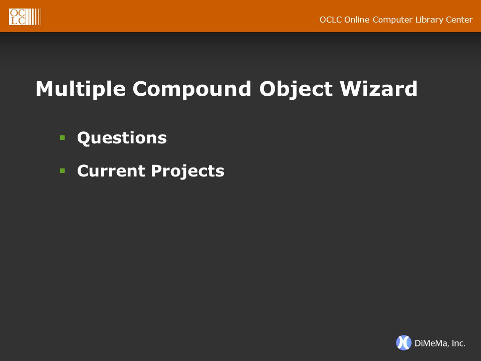 OCLC Online Computer Library Center Multiple Compound Object Wizard  Questions  Current Projects