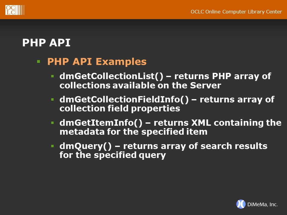 OCLC Online Computer Library Center PHP API  PHP API Examples  dmGetCollectionList() – returns PHP array of collections available on the Server  dm