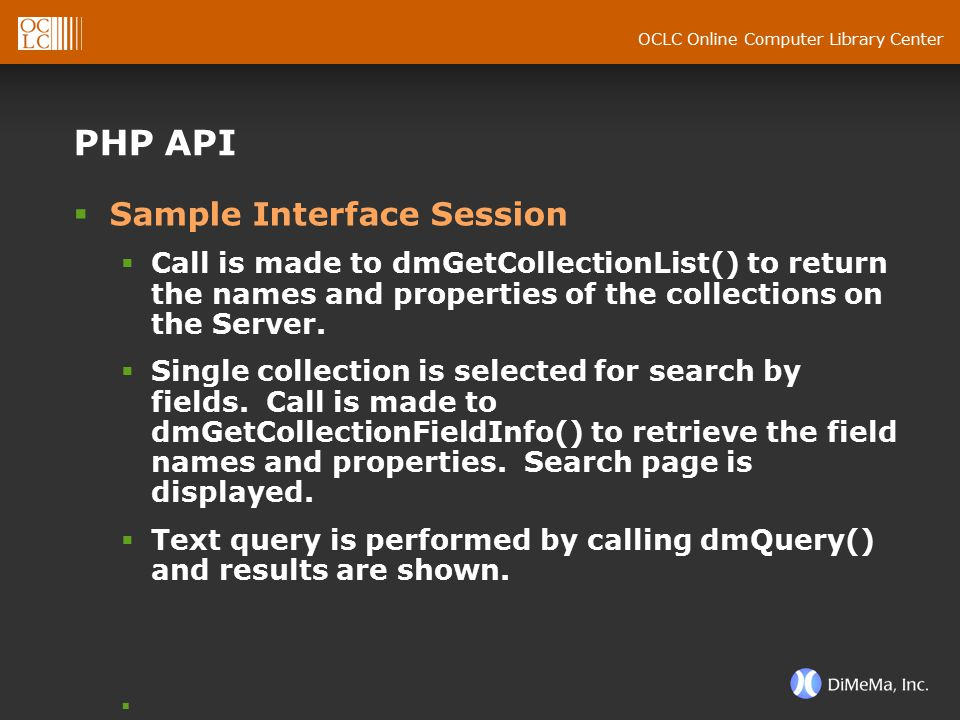 OCLC Online Computer Library Center PHP API  Sample Interface Session  Call is made to dmGetCollectionList() to return the names and properties of t
