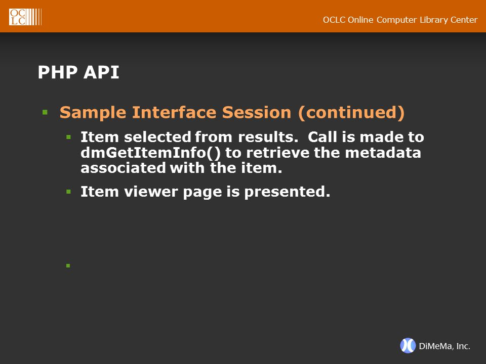OCLC Online Computer Library Center PHP API  Sample Interface Session (continued)  Item selected from results. Call is made to dmGetItemInfo() to re