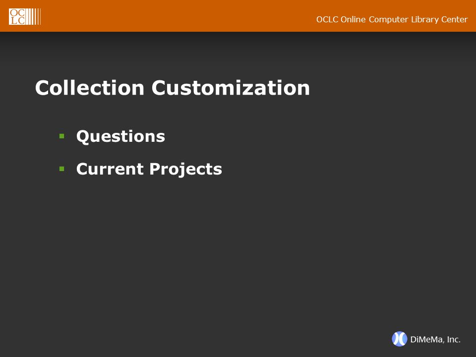 OCLC Online Computer Library Center Collection Customization  Questions  Current Projects