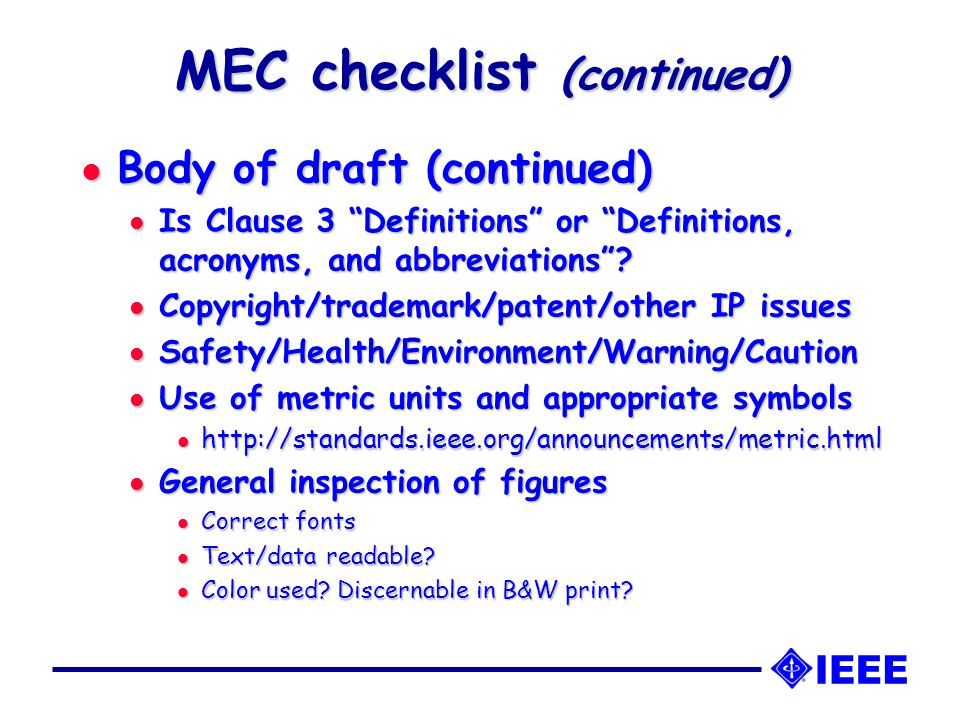 MEC checklist (continued) l Body of draft (continued) l Is Clause 3 Definitions or Definitions, acronyms, and abbreviations .