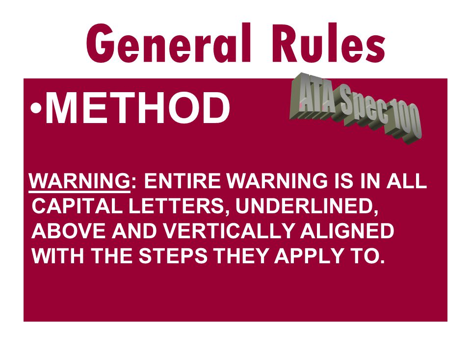 METHOD WARNING: CAUTION: NOTE: General Rules